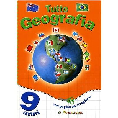 Tutto Geografia. 9 Anni