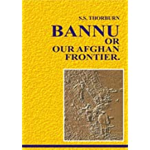 Bannu Or Our Afghan Frontier