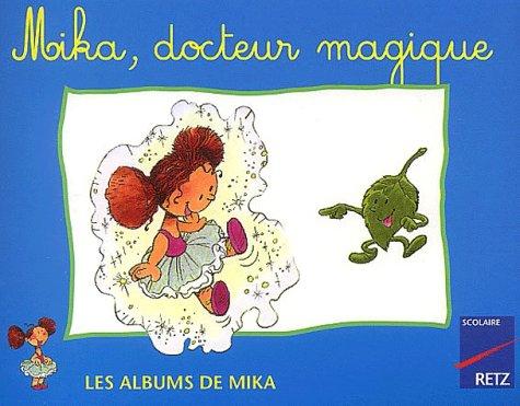 Mika, docteur magique
