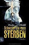 'Schwesterlein muss sterben: Thriller' von Freda Wolff