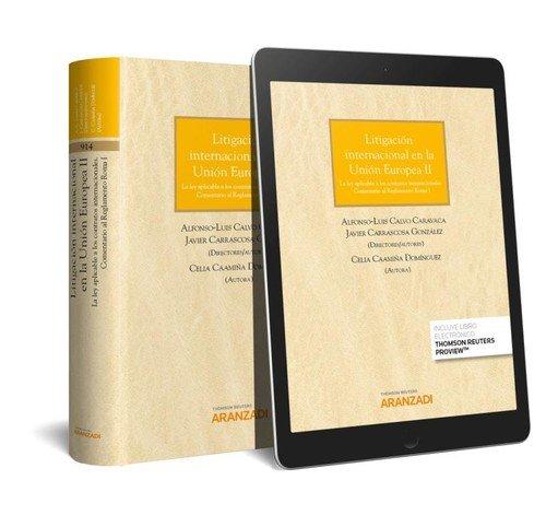 Portada del libro Litigación internacional en la Unión Europea II (Papel + e-book): La ley aplicable a los contratos internacionales. Comentario al Reglamento Roma I (Gran Tratado)