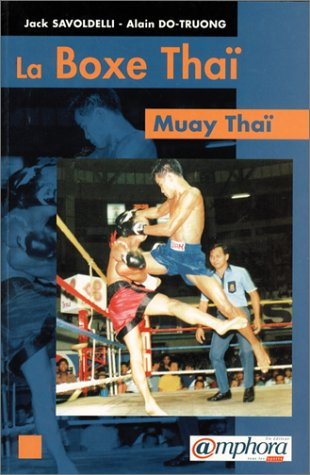 La Boxe Thaï : Muay Thaï par Do Truong Alain