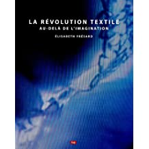 La révolution textile : Au-delà de l'imagination