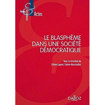 Le blasphème dans une société démocratique - 1re édition