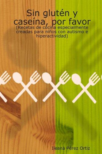 Sin Glutèn Y Caseìna, Por Favor