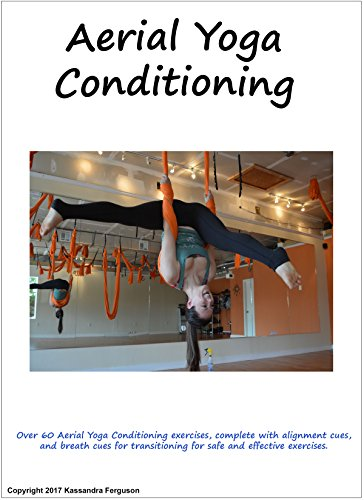 Aerial Yoga Conditioning Manual (English Edition) eBook ...