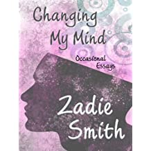 Changing My Mind: Occasional Essays (Thorndike Core) by Zadie Smith (2010-04-02)