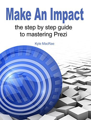 Free Make An Impact The Step By Step Guide To Mastering Prezi Pdf Download