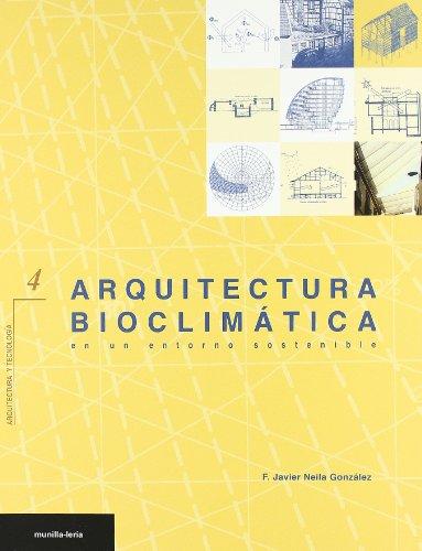Arquitectura bioclimatica en un entorno sostenible por F. Javier Neila Gonzalez