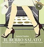 Scarica Libro Il burro salato 34 ricette per 34 blog Un nuovo modo di interpretare il burro (PDF,EPUB,MOBI) Online Italiano Gratis