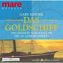 Das Goldschiff: Die grösste Schatzsuche des 20. Jahrhunderts