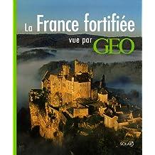La France fortifiée : Vue par Géo