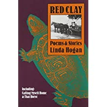 Red Clay: Poems & Stories by Linda Hogan (1991-01-01)