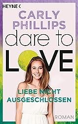 Liebe nicht ausgeschlossen: Dare to Love 9 - Roman