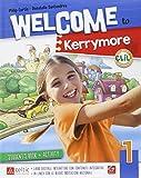 Welcome to kerrymore. Per la Scuola elemenare. Con e-book. Con espansione online: 1