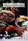 The Dictionary of Nutrition and Dietetics (Culinary Arts)