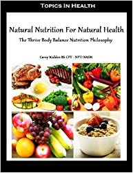 Natural Nutrition For Natural Health (English Edition)