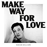 Make way for love / Marlon Williams, chant, guit. | Williams, Marlon - Chant
