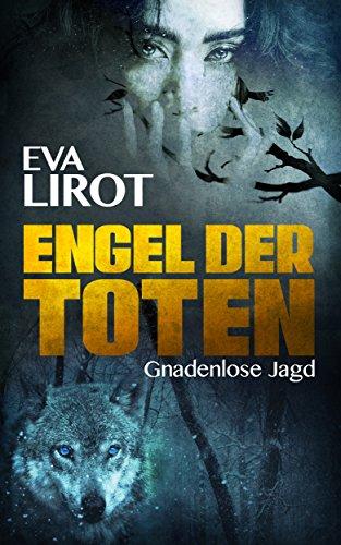 Buchseite und Rezensionen zu 'Engel der Toten: Gnadenlose Jagd (Sadie Thompson 2)' von Eva Lirot