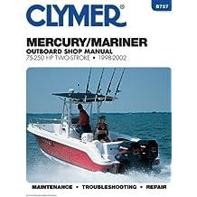 Mercury/Mariner Outboard Shop Manual: 75-250 Hp Two-Stroke, 1998-2002