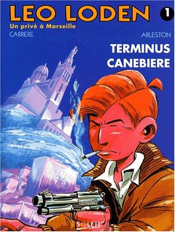 Léo Loden, Tome 1 : Terminus Canebière par Christophe Arleston, Serge Carrère