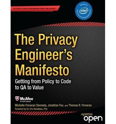 [(The Privacy Engineer's Manifesto: Getting from Policy to Code to QA to Value )] [Author: Michelle Dennedy] [Apr-2014]