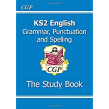 KS2 English: Grammar, Punctuation and Spelling Study Book (for the 2019 tests) (CGP KS2 English SATs)