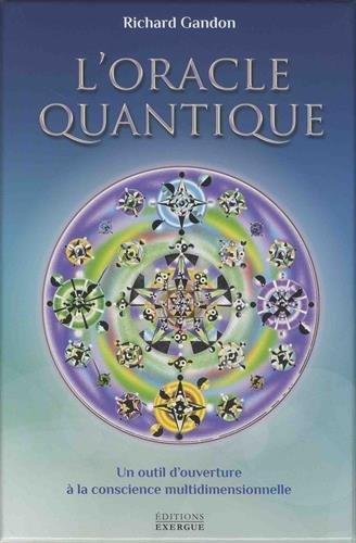 L'oracle quantique : Un outil d'ouverture à la conscience multidimensionnelle. Avec 82 cartes et une pochette en satin