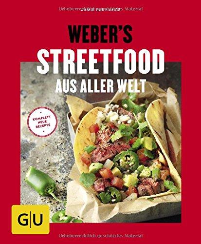 Weber\'s Streetfood aus aller Welt (GU Weber\'s Grillen)
