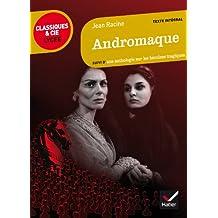 Andromaque. Suivi D'une Anthologie Sur Les Heroines Tragique