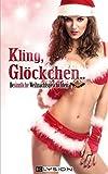 Kling, Glöckchen: (Be) Sinnliche Weihnachtsgeschichten
