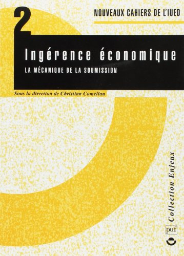 Nouveaux cahiers de l'IUED, n° 2 : Ingérence économique. La Mécanique de la soumission
