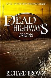 Dead Highways: Origins: Volume 1