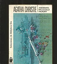 Asesinato en la calle Hickory par Agatha Christie