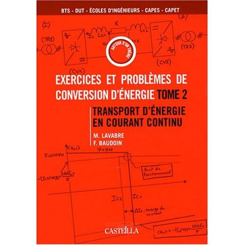 Exercices et problèmes de conversion d'énergie : Tome 2 : Transport d'énergie en courant continu