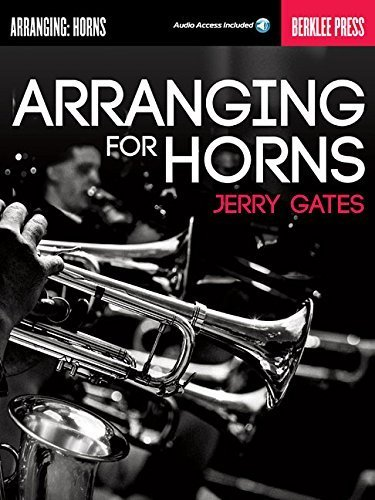 Arranging For Horns - Berklee Press (Book/Audio) by Jerry Gates (2015-05-15)