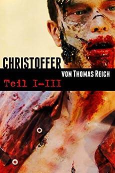 Serienmörder Christoffer Teil I-III: Sammelband