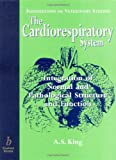 The Cardiorespiratory System: Integration of Normal and Pathological Structure and Function (Foundations of Veterinary Studies)