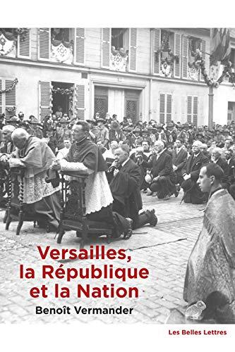 Versailles, la République et la Nation: Une topologie politique