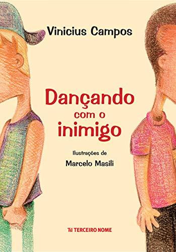 Dançando com o inimigo (0) (Portuguese Edition) por Vinicius Campos