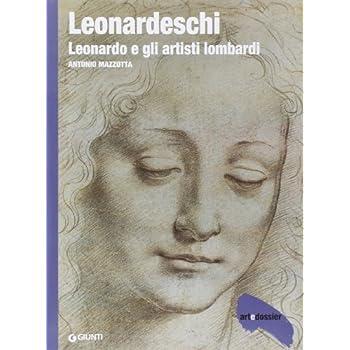 Leonardeschi. Leonardo E Gli Artisti Lombardi. Ediz. Illustrata