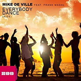 Mike de Ville feat. Frank Magal-Everybody Dance (Aide)