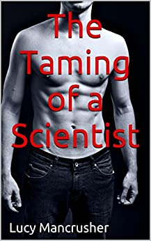 The Taming of a Scientist: Bimbo and Asian Interracial Femdom (The Taming of Man Book 11) (English Edition) par [Mancrusher, Lucy]