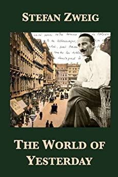 The World of Yesterday (English Edition) de [Zweig, Stefan]
