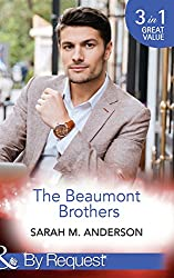 The Beaumont Brothers: Not the Boss's Baby (The Beaumont Heirs, Book 1) / Tempted by a Cowboy (The Beaumont Heirs, Book 2) / A Beaumont Christmas Wedding ... Heirs, Book 3) (Mills & Boon By Request)
