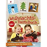 Mein erstes Weihnachts-Bastelbuch: Fröhliche Ideen für Kinder ab 2