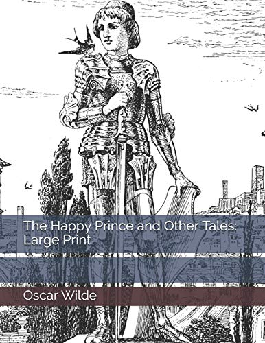 The Happy Prince and Other Tales: Large Print Prince Shorts