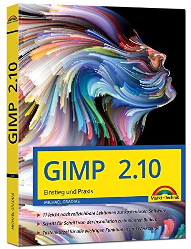 GIMP 2.10 - Einstieg und Praxis: für Einsteiger und Fortgeschrittene – leicht, klar, visuell Buch-Cover
