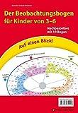 Auf einen Blick! Der Beobachtungsbogen für Kinder von 3-6: Nachbestellset mit 10 Bogen