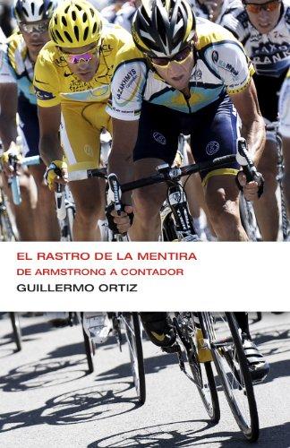 El rastro de la mentira (Colección Endebate): De Armstrong a Contador por Guillermo Ortiz
